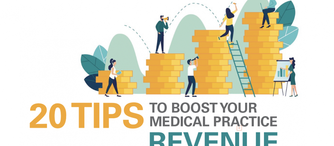20 TIPS TO BOOST YOUR MEDICAL PRACTICE REVENUE